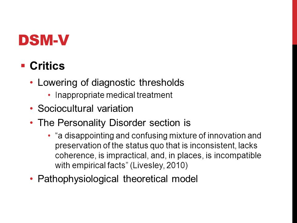 DSM-V Critics Lowering of diagnostic thresholds