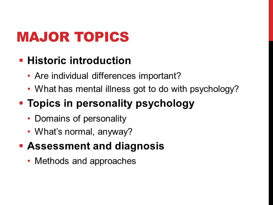 Major Topics Historic introduction Topics in personality psychology