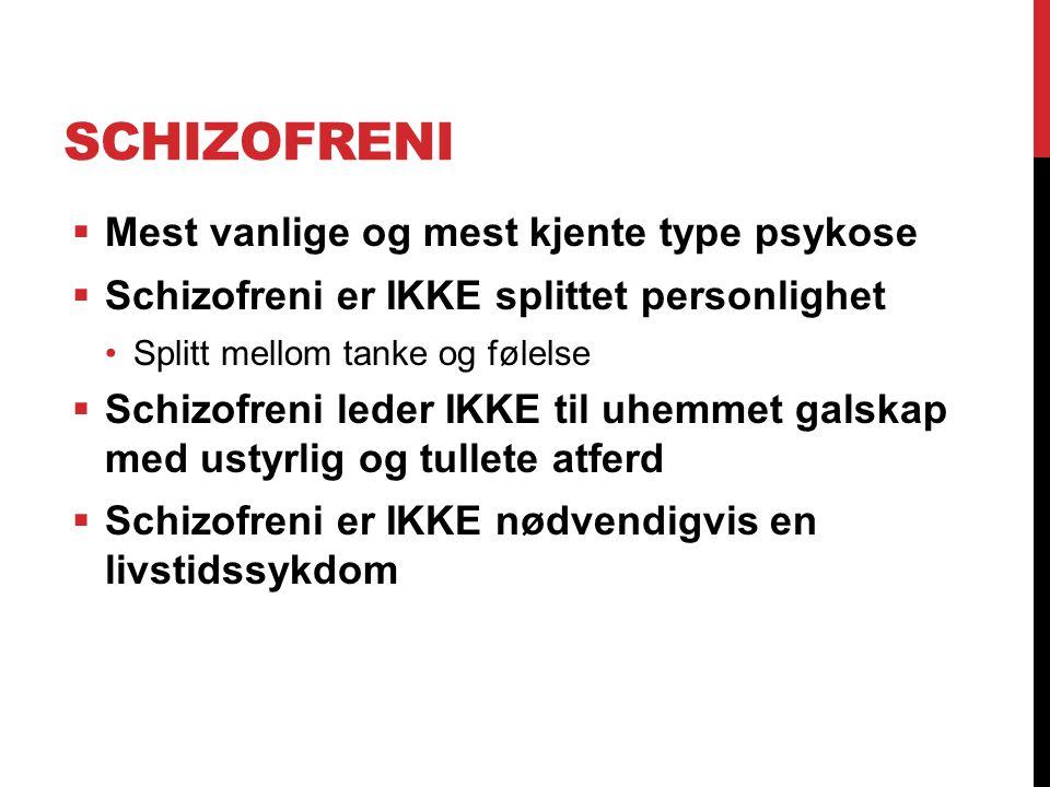 Schizofreni Mest vanlige og mest kjente type psykose