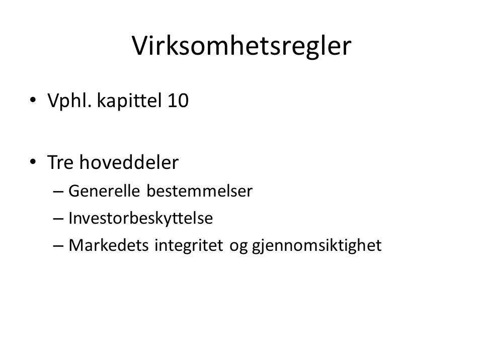 Virksomhetsregler Vphl. kapittel 10 Tre hoveddeler