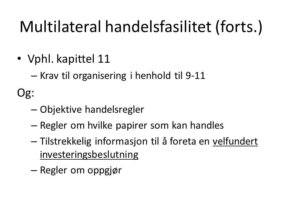 Multilateral handelsfasilitet (forts.)