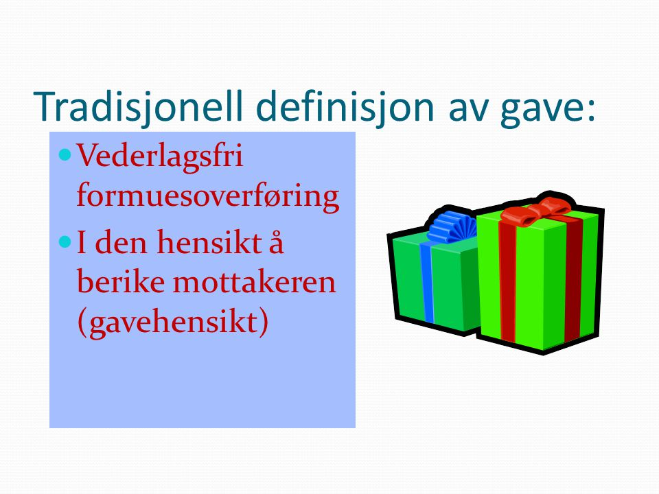 Tradisjonell definisjon av gave: