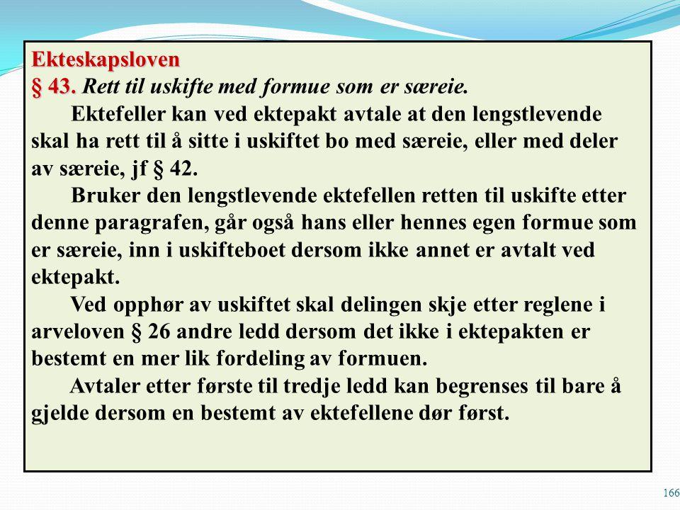 Ekteskapsloven § 43. Rett til uskifte med formue som er særeie.