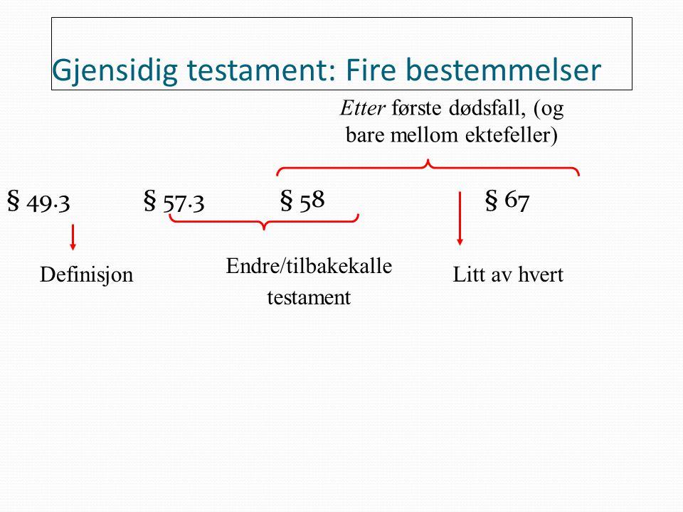 Gjensidig testament: Fire bestemmelser