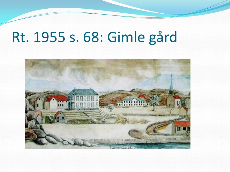 Rt. 1955 s. 68: Gimle gård