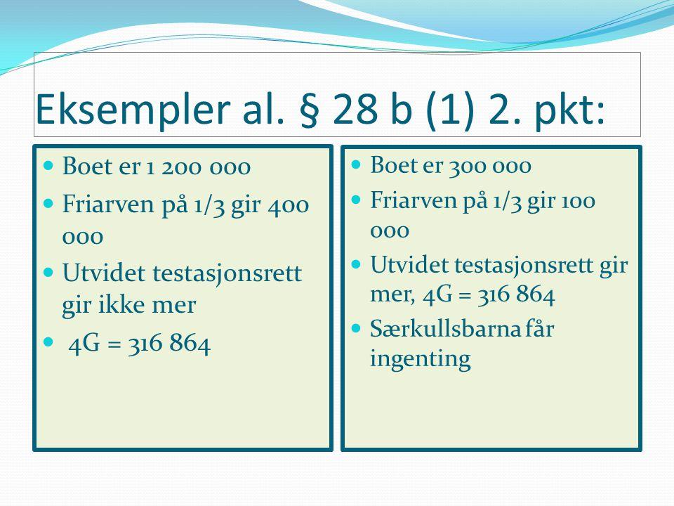 Eksempler al. § 28 b (1) 2. pkt: Boet er 1 200 000