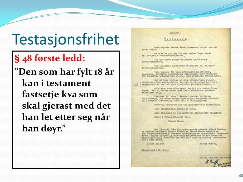 Testasjonsfrihet § 48 første ledd: