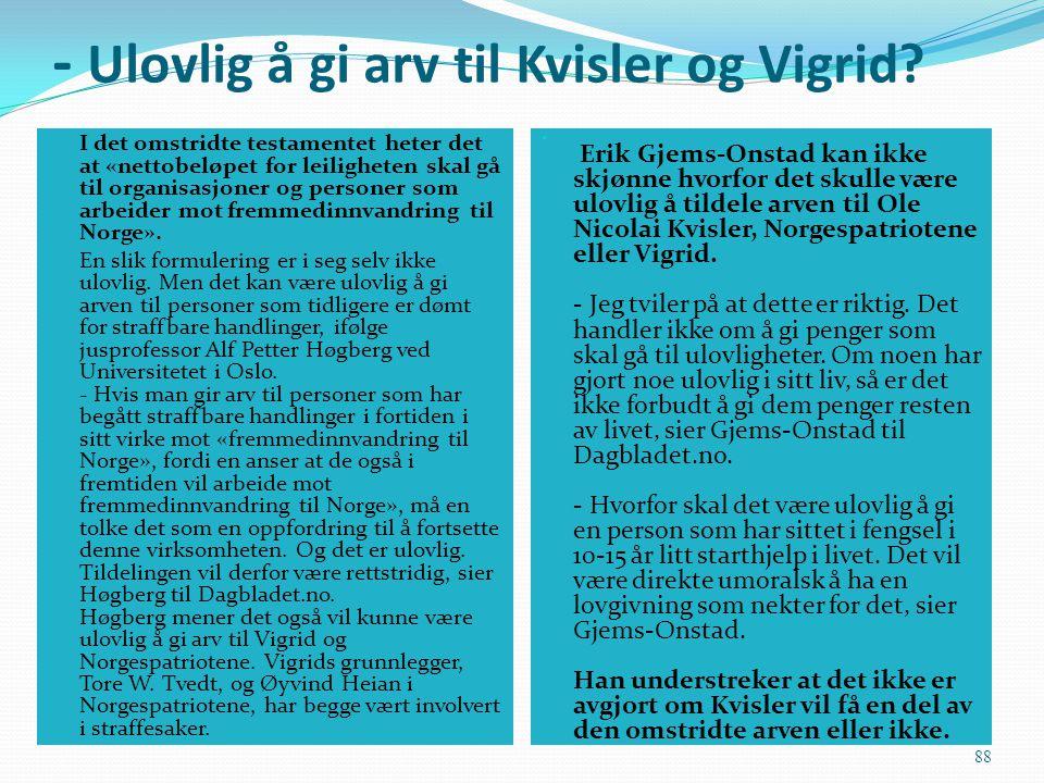- Ulovlig å gi arv til Kvisler og Vigrid