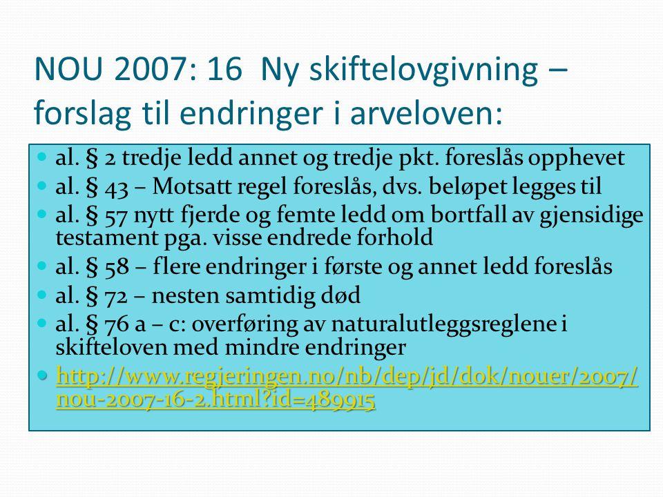 NOU 2007: 16 Ny skiftelovgivning – forslag til endringer i arveloven: