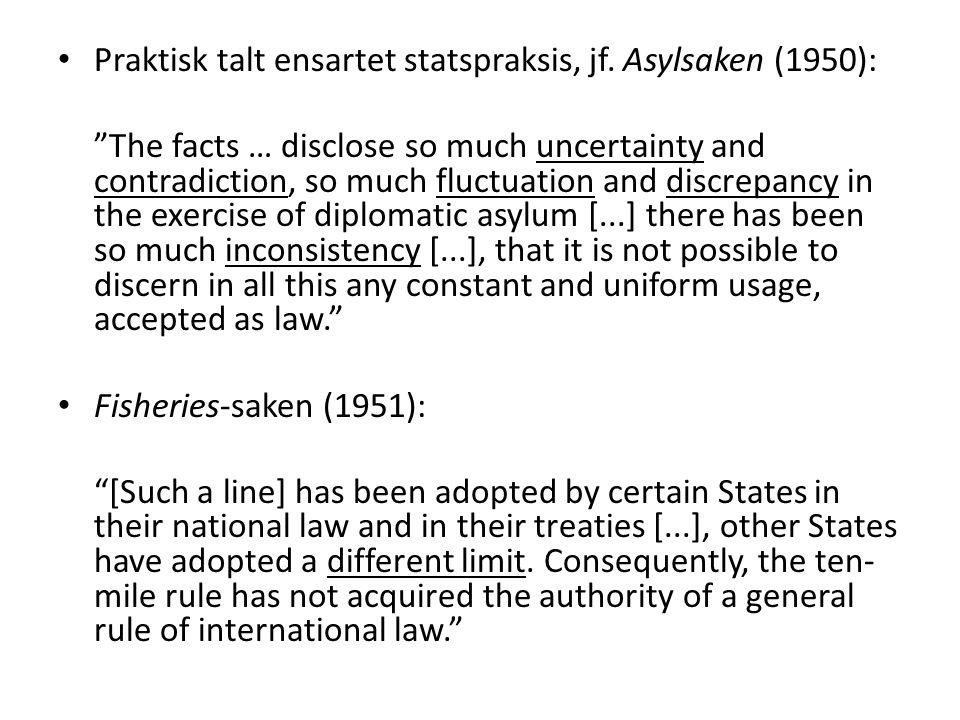 Praktisk talt ensartet statspraksis, jf. Asylsaken (1950):
