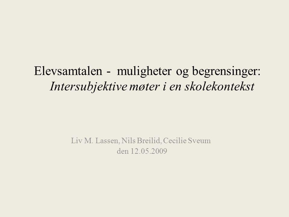 Liv M. Lassen, Nils Breilid, Cecilie Sveum den 12.05.2009