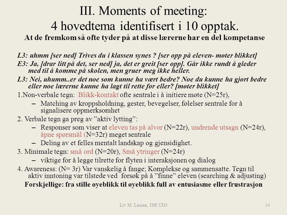 III. Moments of meeting: 4 hovedtema identifisert i 10 opptak.
