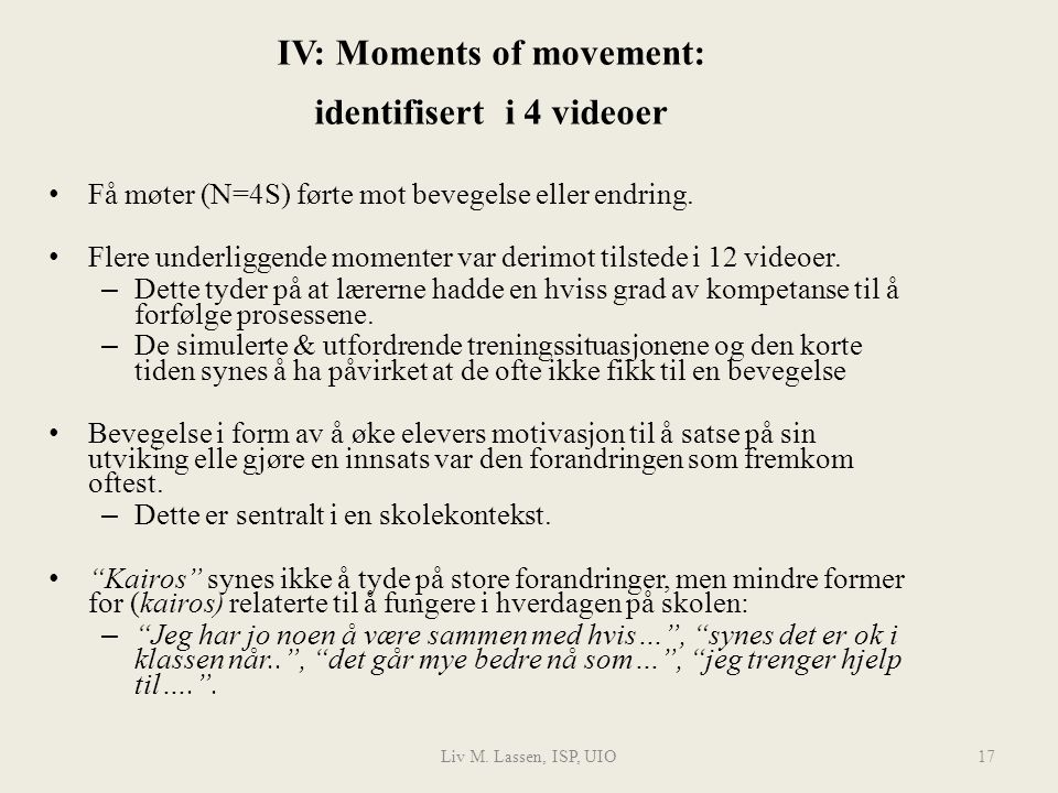IV: Moments of movement: identifisert i 4 videoer