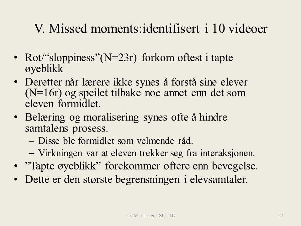 V. Missed moments:identifisert i 10 videoer
