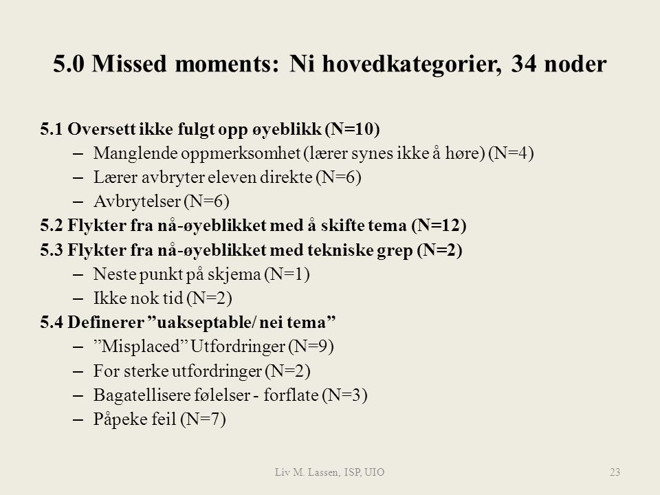 5.0 Missed moments: Ni hovedkategorier, 34 noder