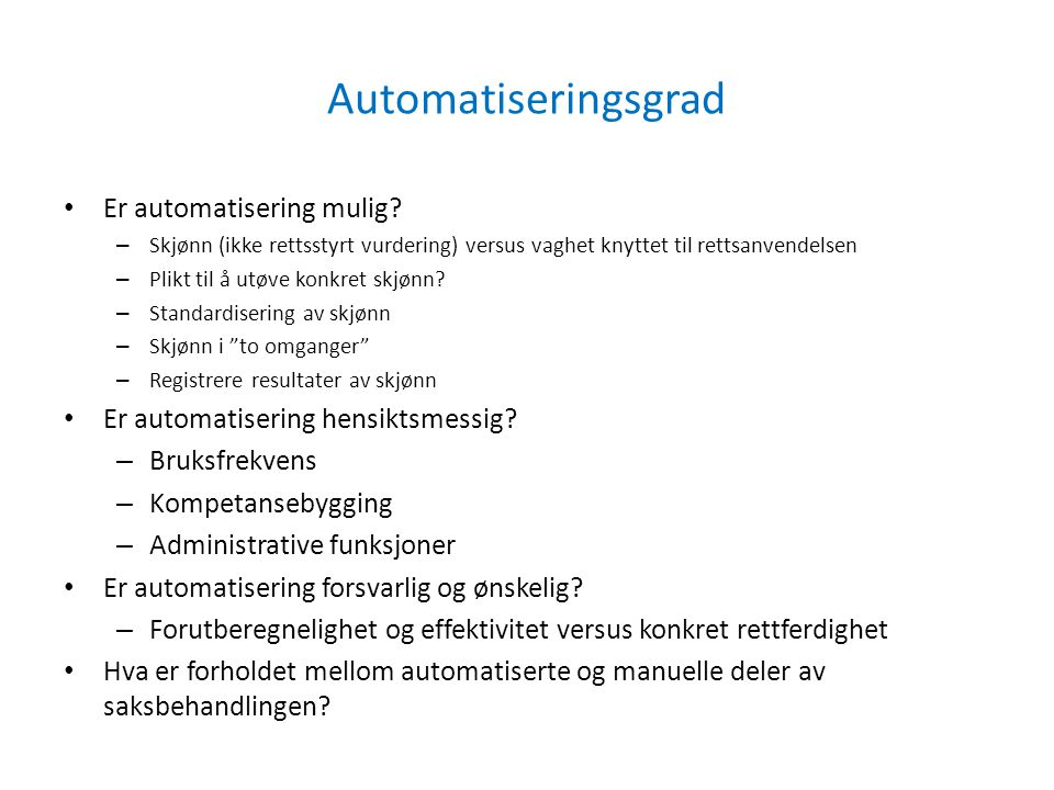 Automatiseringsgrad Er automatisering mulig