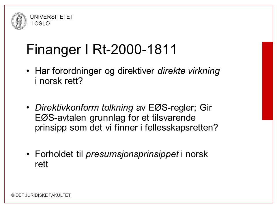 Finanger I Rt-2000-1811 Har forordninger og direktiver direkte virkning i norsk rett
