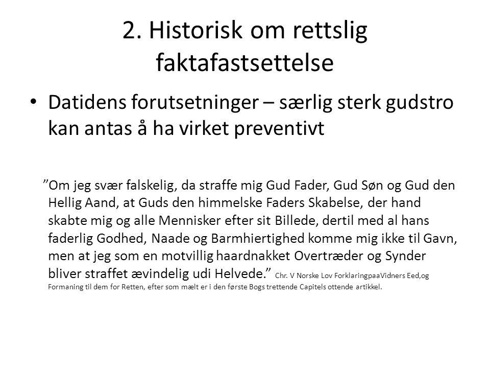 2. Historisk om rettslig faktafastsettelse
