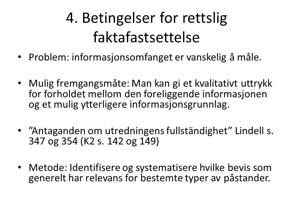 4. Betingelser for rettslig faktafastsettelse