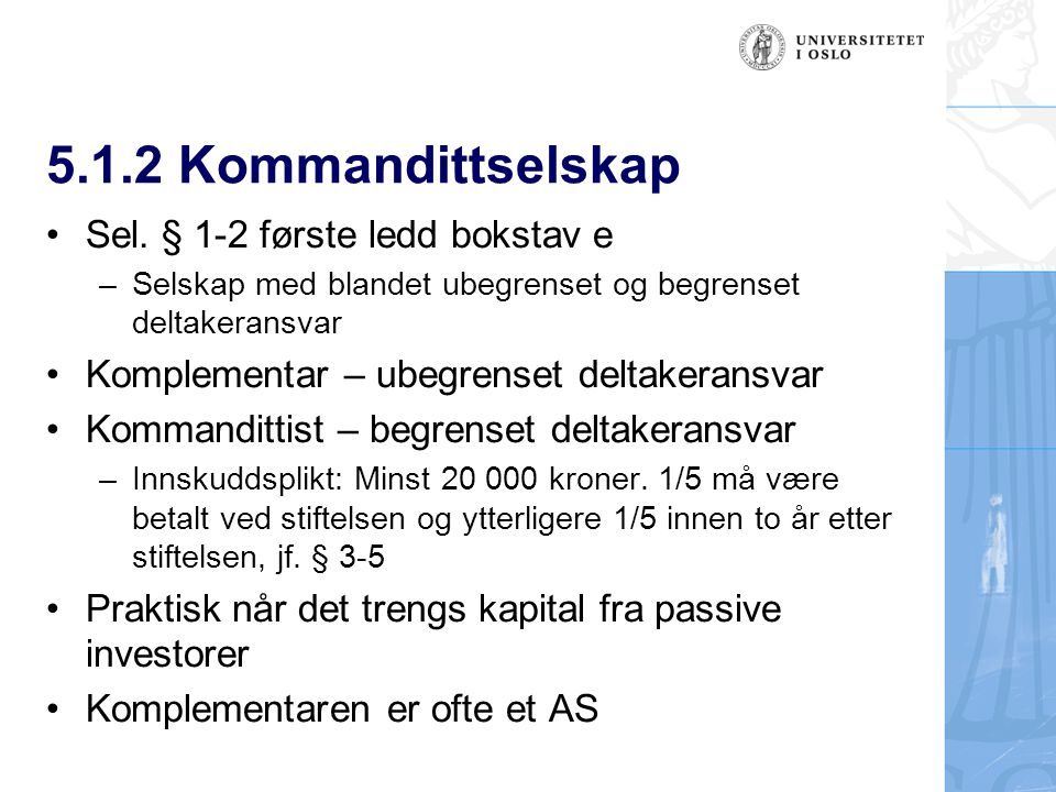 5.1.2 Kommandittselskap Sel. § 1-2 første ledd bokstav e