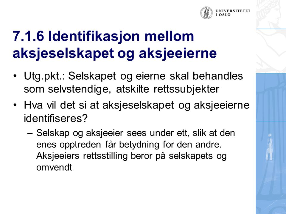 7.1.6 Identifikasjon mellom aksjeselskapet og aksjeeierne