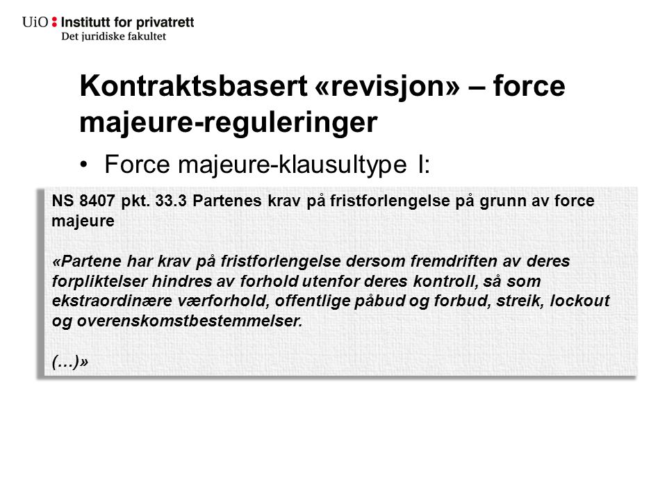 Kontraktsbasert «revisjon» – force majeure-reguleringer
