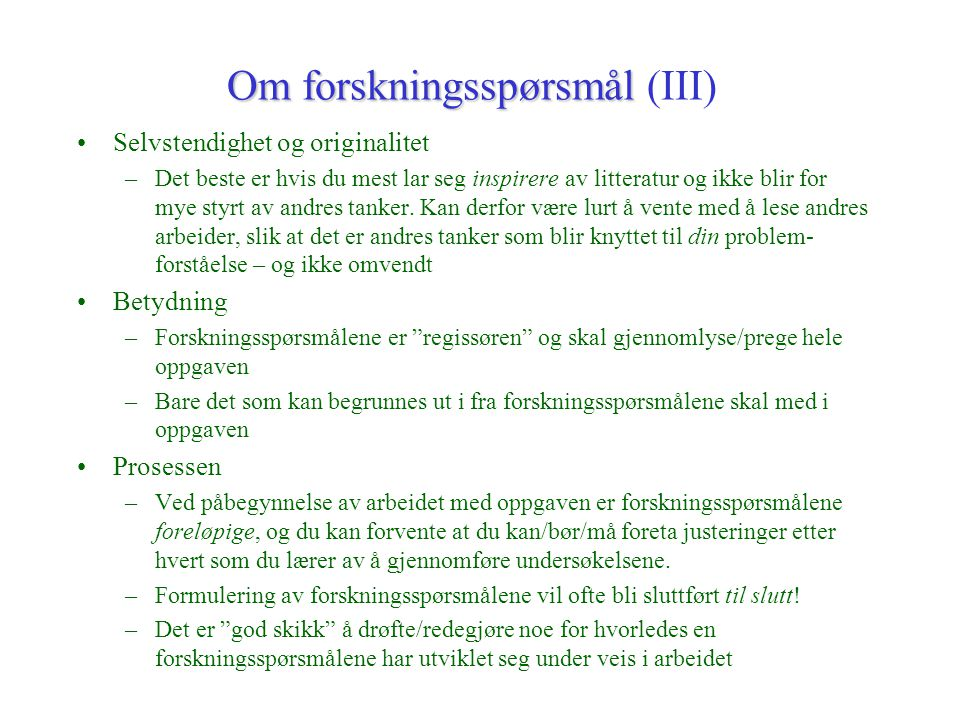 Om forskningsspørsmål (III)