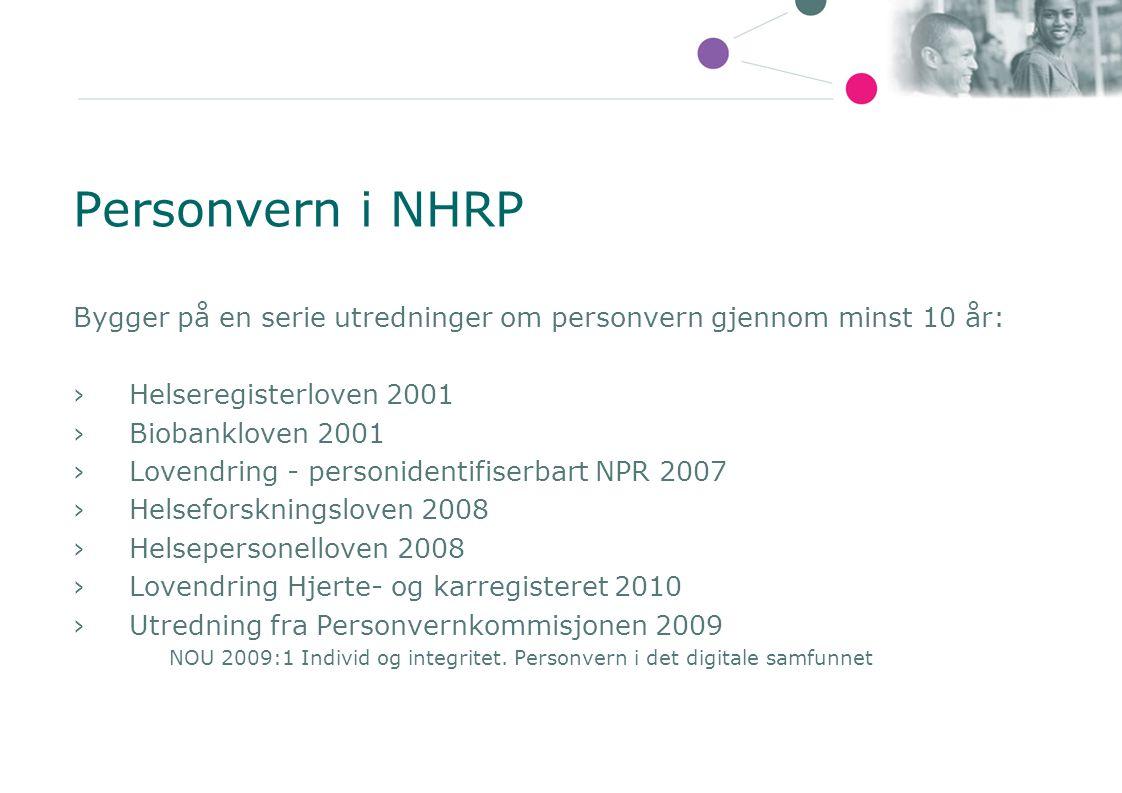 Personvern i NHRP Bygger på en serie utredninger om personvern gjennom minst 10 år: Helseregisterloven 2001.