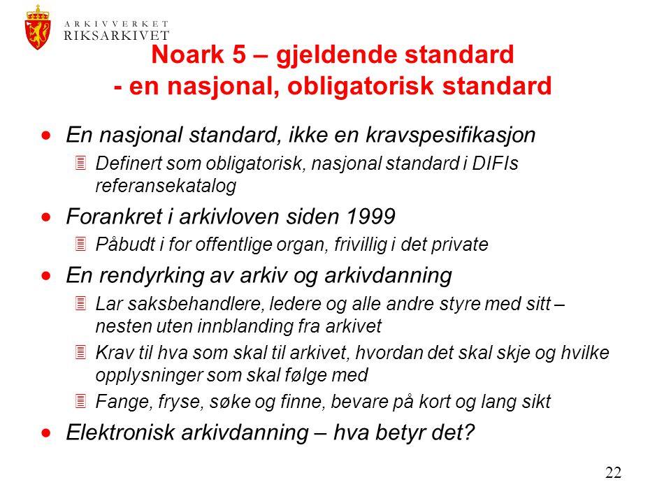 Noark 5 – gjeldende standard - en nasjonal, obligatorisk standard