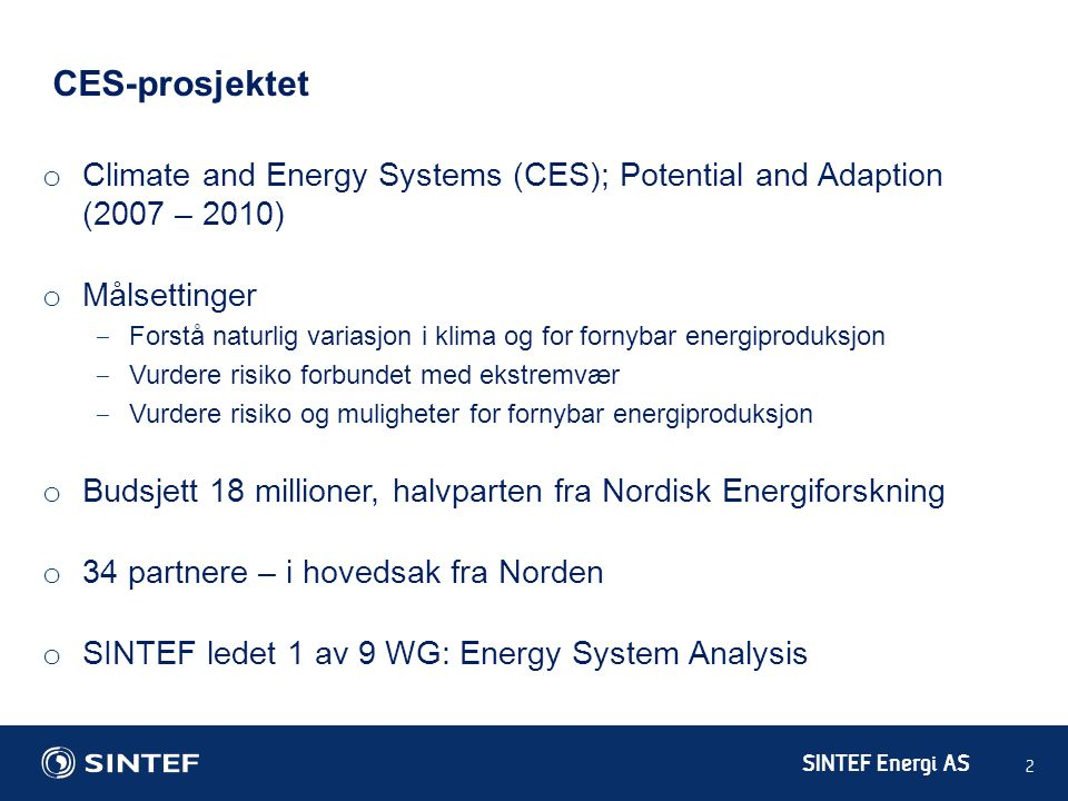 CES-prosjektet Climate and Energy Systems (CES); Potential and Adaption (2007 – 2010)