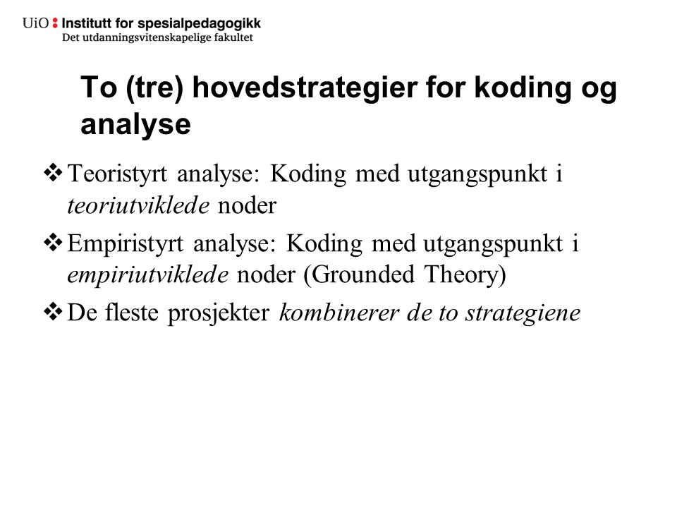 To (tre) hovedstrategier for koding og analyse