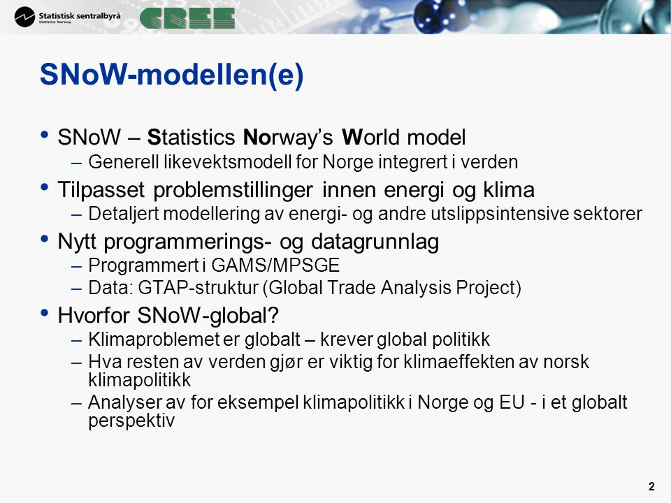 SNoW-modellen(e) SNoW – Statistics Norway's World model