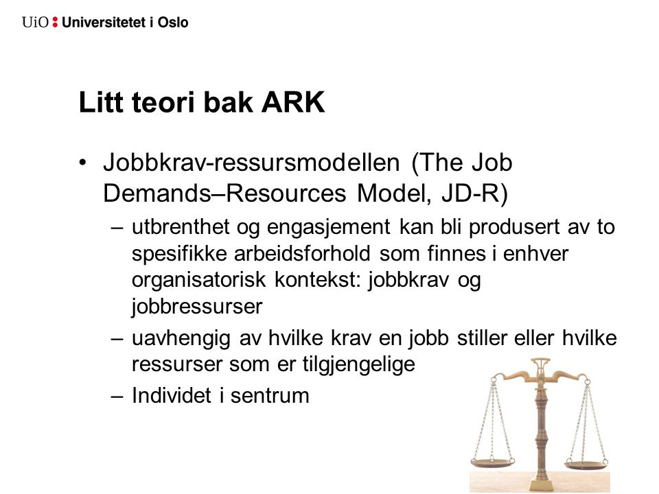 Litt teori bak ARK Jobbkrav-ressursmodellen (The Job Demands–Resources Model, JD-R)