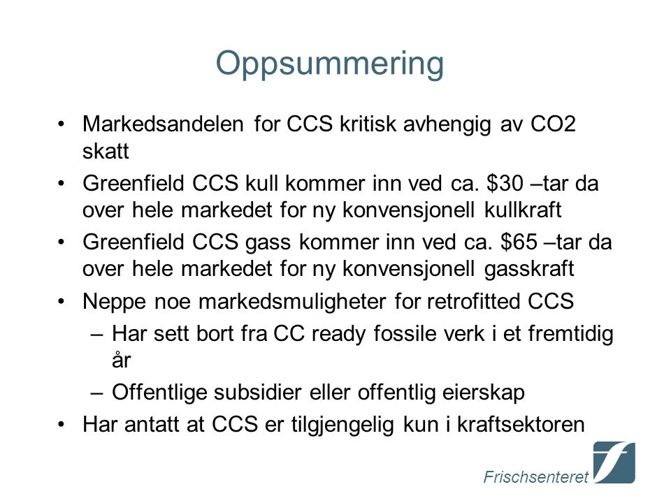 Oppsummering Markedsandelen for CCS kritisk avhengig av CO2 skatt