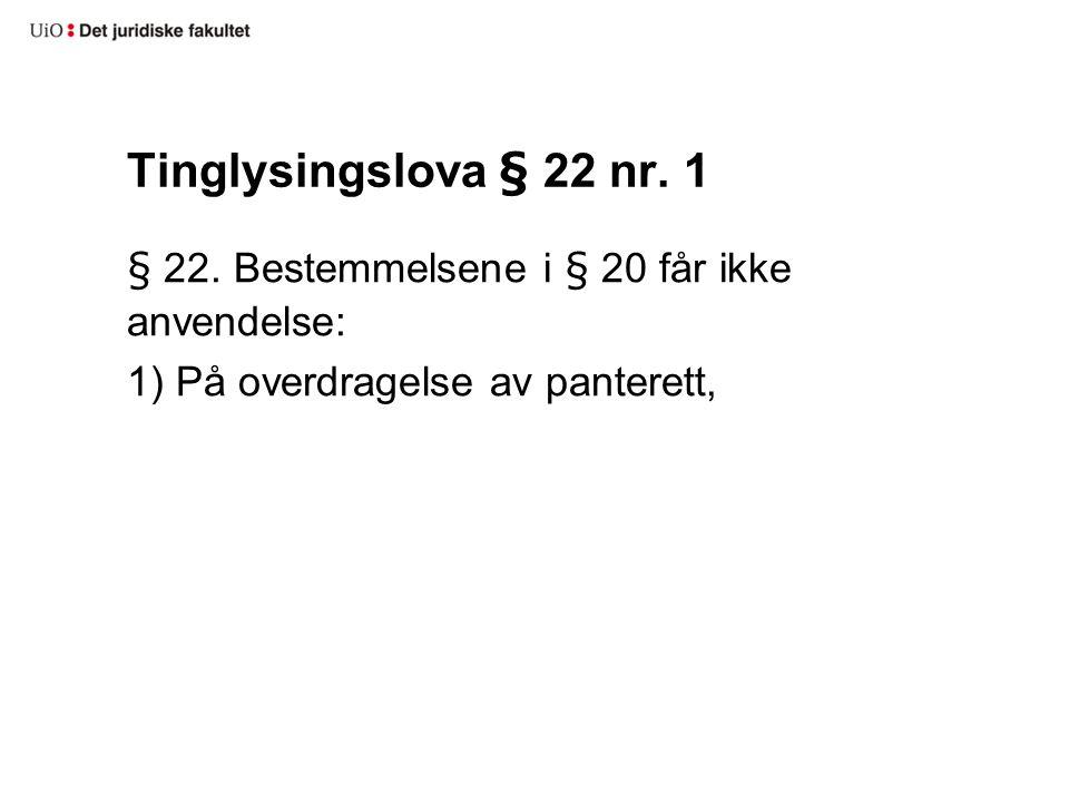 Tinglysingslova § 22 nr. 1 § 22.