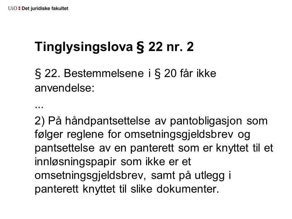 Tinglysingslova § 22 nr. 2