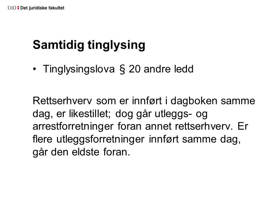 Samtidig tinglysing Tinglysingslova § 20 andre ledd