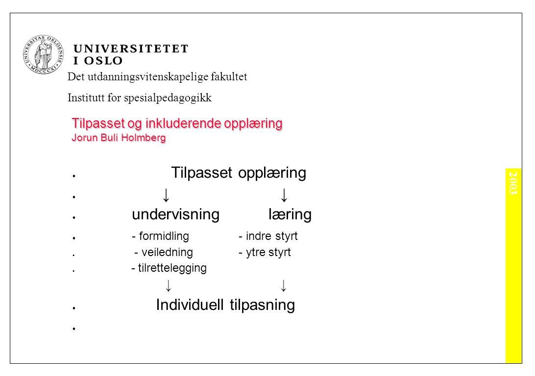 Tilpasset og inkluderende opplæring Jorun Buli Holmberg