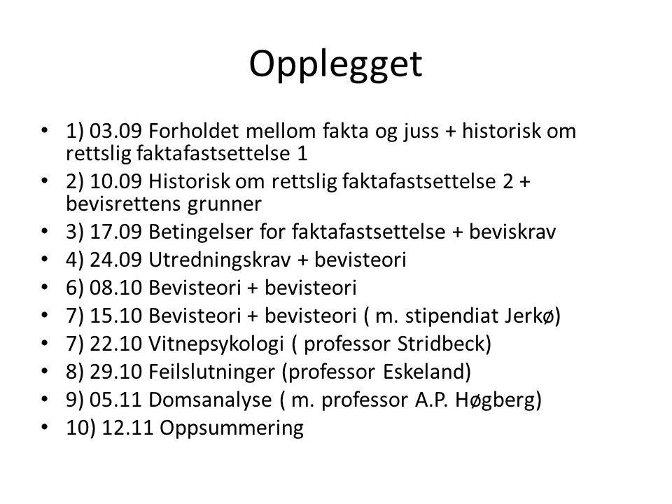 Opplegget 1) 03.09 Forholdet mellom fakta og juss + historisk om rettslig faktafastsettelse 1.