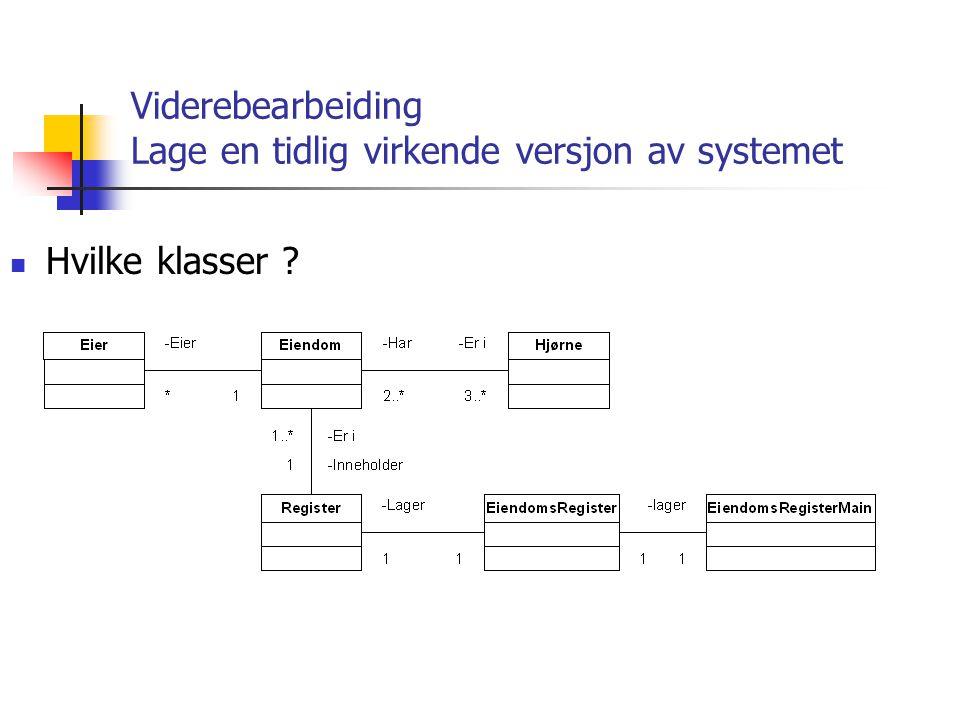 Viderebearbeiding Lage en tidlig virkende versjon av systemet