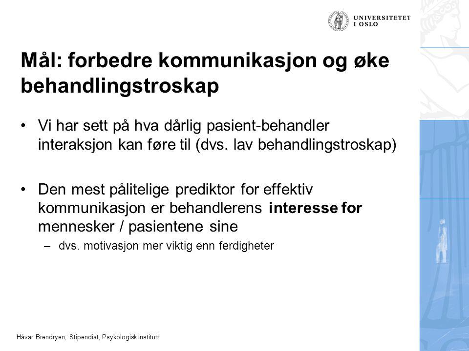 Mål: forbedre kommunikasjon og øke behandlingstroskap