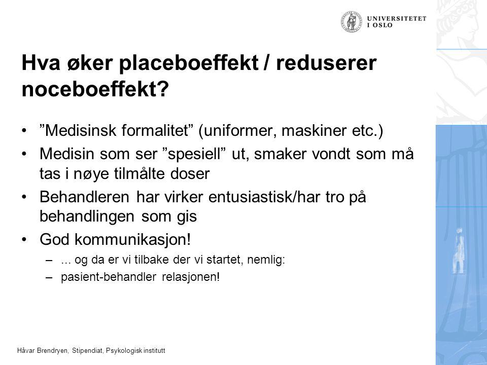 Hva øker placeboeffekt / reduserer noceboeffekt