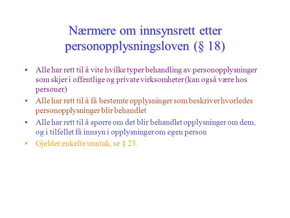 Nærmere om innsynsrett etter personopplysningsloven (§ 18)