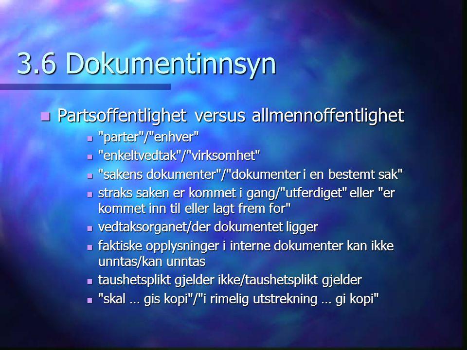 3.6 Dokumentinnsyn Partsoffentlighet versus allmennoffentlighet