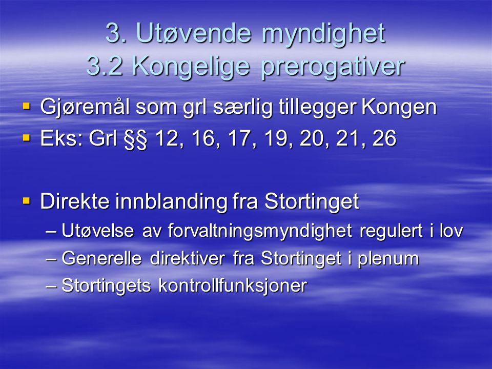 3. Utøvende myndighet 3.2 Kongelige prerogativer