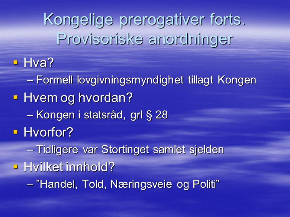 Kongelige prerogativer forts. Provisoriske anordninger