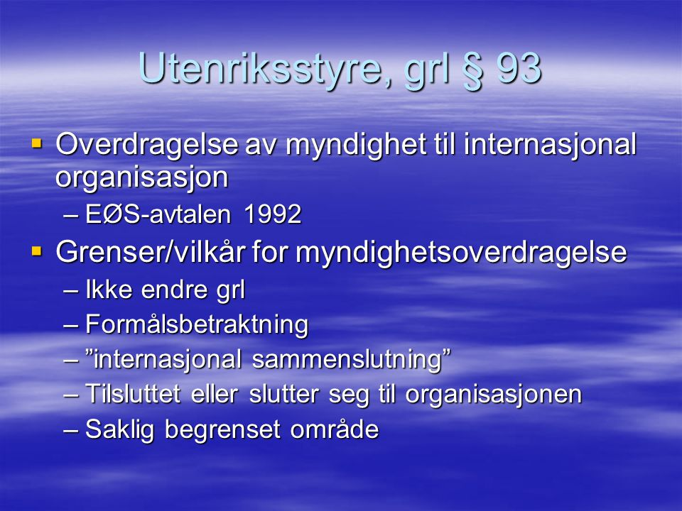 Utenriksstyre, grl § 93 Overdragelse av myndighet til internasjonal organisasjon. EØS-avtalen 1992.