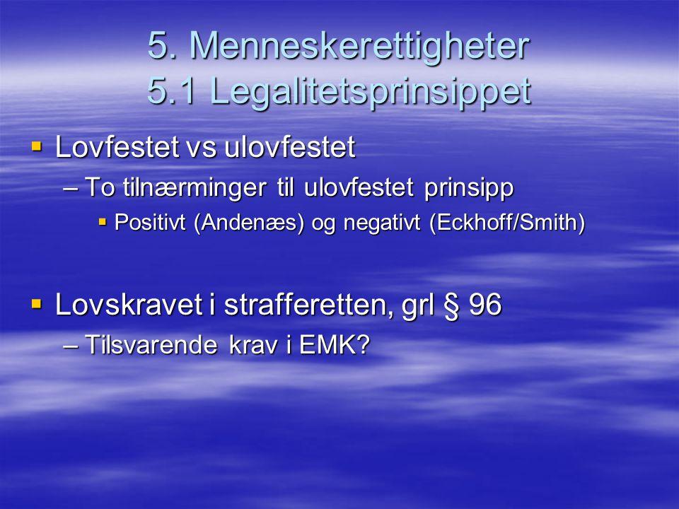 5. Menneskerettigheter 5.1 Legalitetsprinsippet