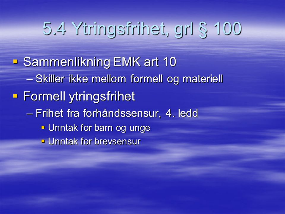 5.4 Ytringsfrihet, grl § 100 Sammenlikning EMK art 10