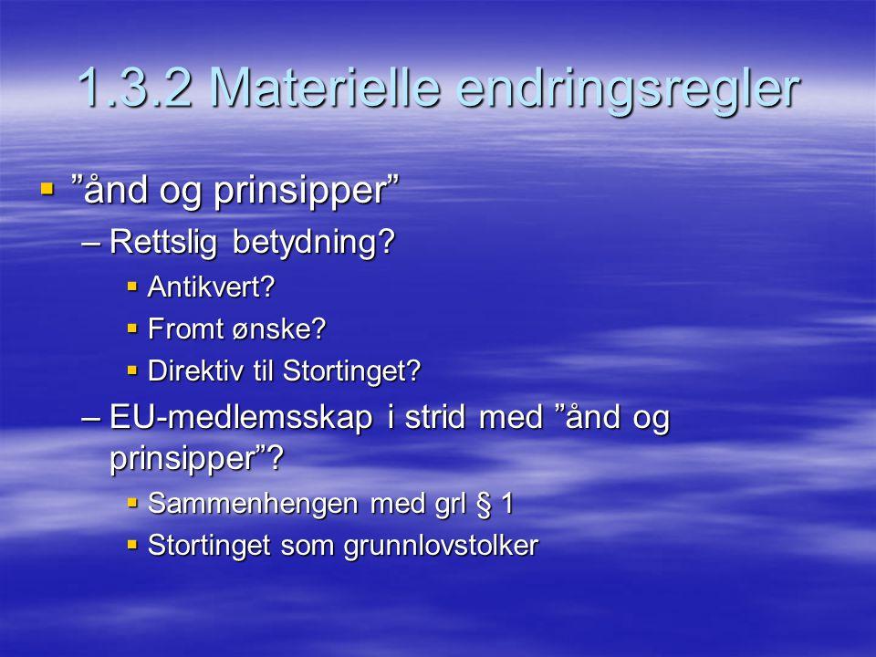 1.3.2 Materielle endringsregler